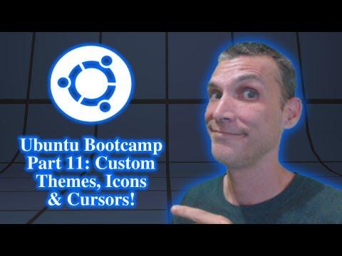 Ubuntu Bootcamp Part 11: Custom Themes, Icons & Cursors!