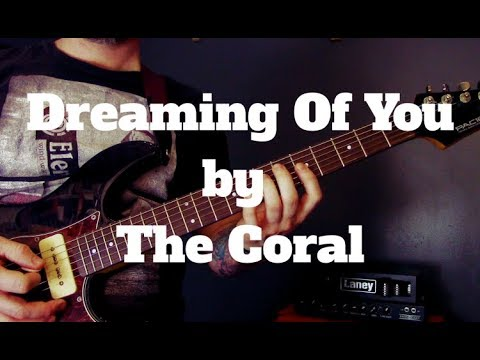 The Coral - Dreaming Of You Guitar Lesson