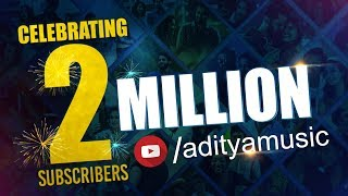 Celebrating 2 Million Subscribers For Aditya Music Official YouTube Channel || Aditya Music