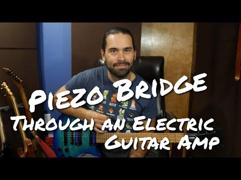 Guitar w/Piezo Bridge Played Through an Electric Guitar Amp