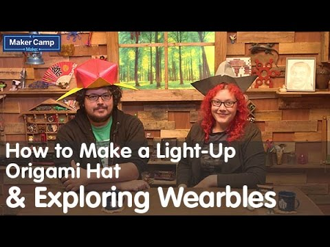 Maker Camp 2015 - How to Make a Light-Up Origami Hat and Exploring Wearables