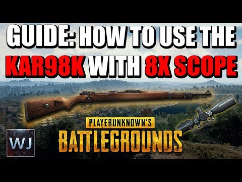 [OUTDATED] GUIDE: How to use the Kar98k with 8X SCOPE in PLAYERUNKNOWN's BATTLEGROUNDS (PUBG)