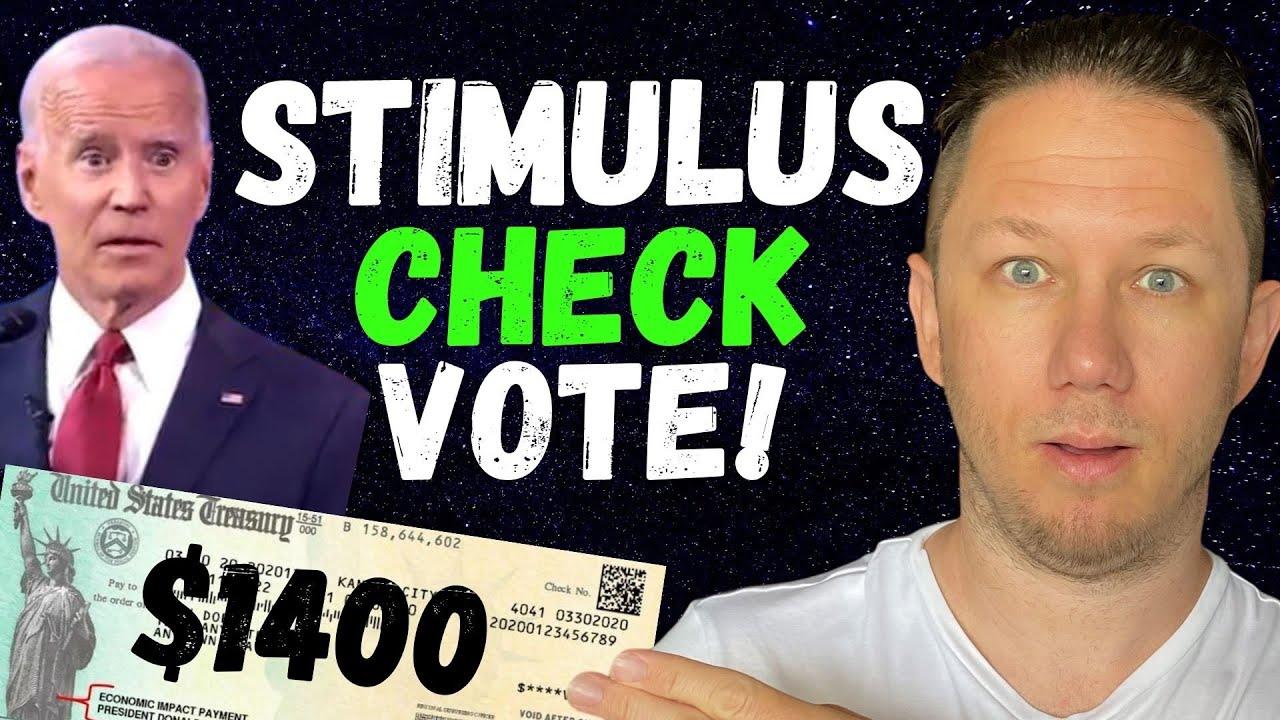 STIMULUS CHECK VOTING! $1400 Third Stimulus Check Update