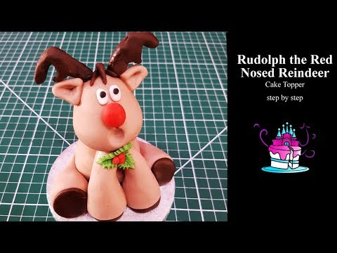 Rudolph the Red Nosed Reindeer - Cake Topper Tutorial