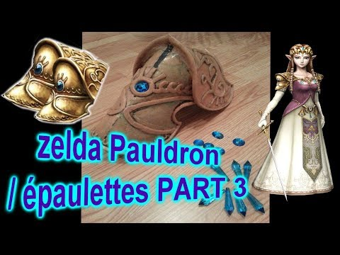PRINCESS ZELDA COSPLAY how to make zelda pauldron part 3/réaliser armure zelda twilight princess