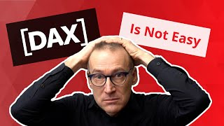 7 reasons DAX is not easy