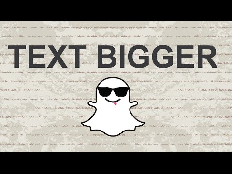 How to make text bigger on Snapchat - 2015