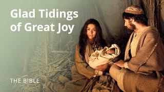 Glad Tidings of Great Joy: The Birth of Jesus Christ