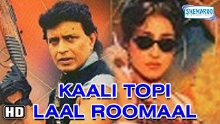 Kaali Topi Laal Rumaal (2000)(HD) Mithun Chakraborty, Rituparna Sengupta - Hindi Movie With Eng Subs