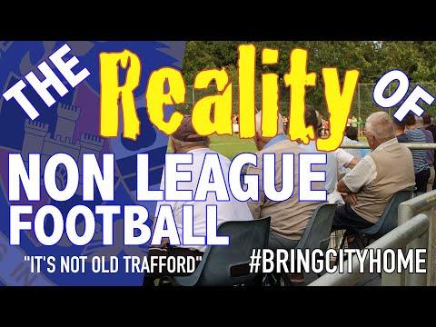 The Reality that is Non League Football