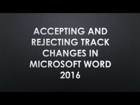 How To: Accepting and Rejecting Track Changes in Microsoft Word 2016