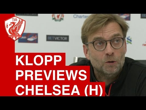 Liverpool vs. Chelsea - Jurgen Klopp's Pre Match Press Conference