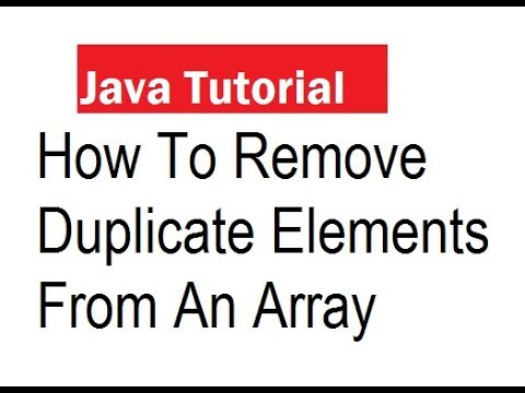 How To Remove Duplicate Elements From An Array In Java