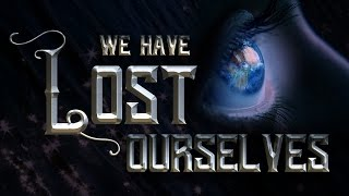 We Have Lost Ourselves - Powerful Islamic Reminder