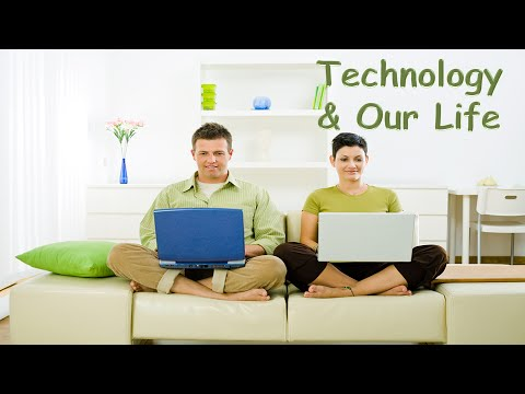 IELTS - TECHNOLOGY Makes Our Life BETTER?