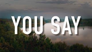 You Say  Lyric Video Lauren Daigle