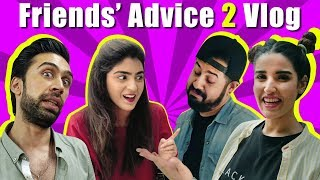 Friends' Advice 2 Vlog | Hareem Farooq, Ali Rehman & Faizan Shaikh | Bekaar Vlogs