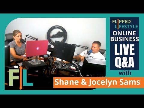 Flipped Lifestyle Online Business Q&A with Shane & Jocelyn Sams (8-15-2017)
