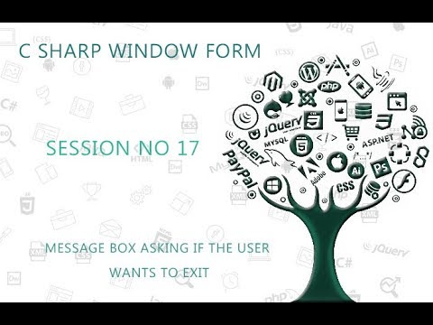 C# Tutorial Window Form  17  MESSAGE BOX ASKING IF THE USER WANTS TO EXIT