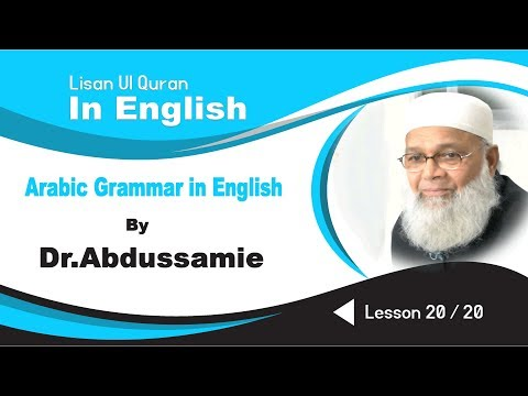 Learning Arabic Language of the Quran By Dr.Abdussamie -Lec No 20