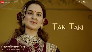 Tak Taki - Ful Video   Manikarnika   Kangana Ranaut   Shankar Ehsaan Loy   Prasoon Joshi    Pratibha