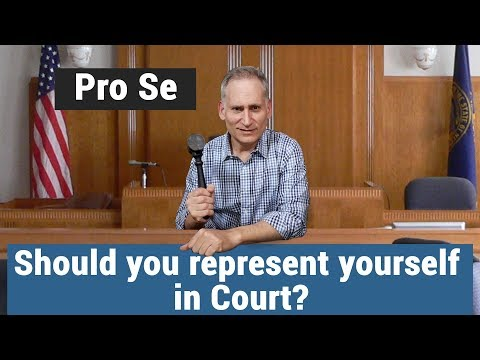 Should you represent yourself in court – Pro se litigant