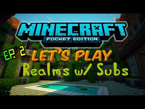 [0.7.6] Let's Play Minecraft PE: Realms w/ Subs Ep.2