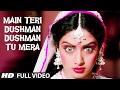 Main Teri Dushman Dushman Tu Mera Full Video Song Nagina Ris