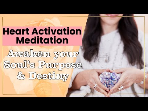 Heart Activation Meditation - Awaken your Soul's Purpose & Destiny - (Day 2)