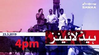 Samaa Headlines - 4PM - 23 March 2019