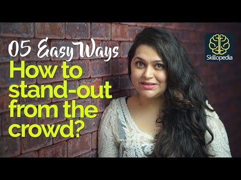 05 Ways to Stand Out in a Crowd of Strangers – Personality Development Video - Improve Social Skills