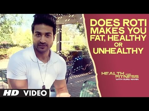 Does Roti Makes you Fat, Healthy or Unhealthy ? |  Health And Fitness | Guru Mann Tips