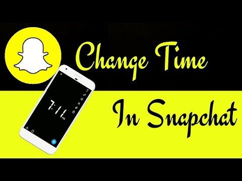 How To Change Time In Snapchat