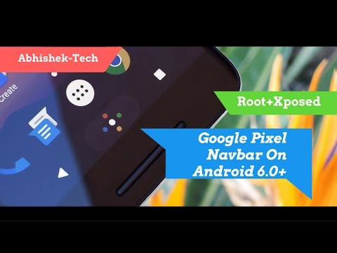 How To Get Google Pixel Animated Navigation Bar In Android 6.0 +