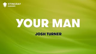 Your Man In The Style Of Josh Turner Karaoke Video With Lyrics No Lead Vocal