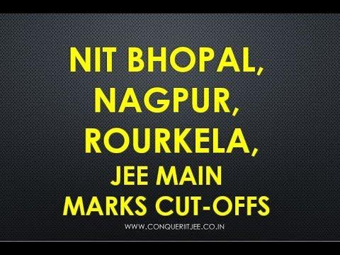 JEE MAIN marks & Ranks cutoffs | NIT Bhopal | Rourkela | Nagpur |