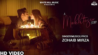 Mukhtasir (Full Song) | Zohaib Mirza | New Song 2019 | White Hill Music
