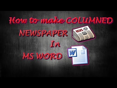 How to make COLUMNED newspaper in MS WORD (Ep:1 WORD TUTORIALS)