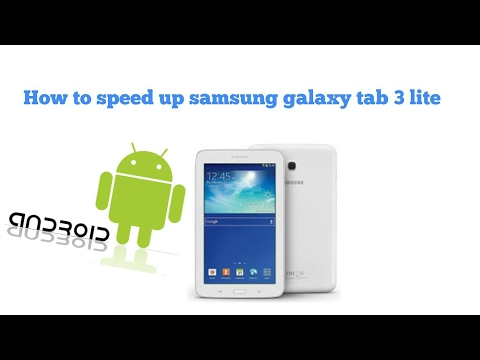 How to speed up samsung galaxy tab 3 lite