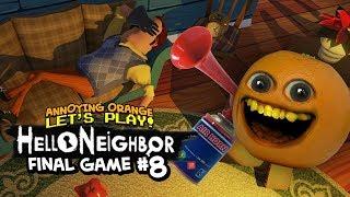 Hello Neighbor #8 FINAL GAME! [Annoying Orange Plays]