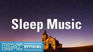 SLEEP MUSIC: Quiet Instrumental Music for Deep Sleep, Meditation