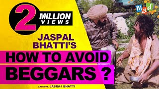 How to avoid Beggars ? | A Jaspal Bhatti skit |