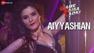 Aiyyashian | Game Paisa Ladki | Deepanse G & Sezal S | Neha Kakkar, Aaman Trikha & Varun Likhate