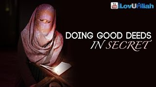 Doing Good Deeds In Secret ᴴᴰ | Mufti Menk