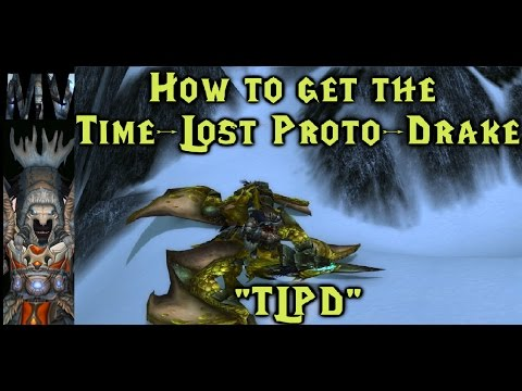 [World of Warcraft] How to get the Time-Lost Proto-Drake