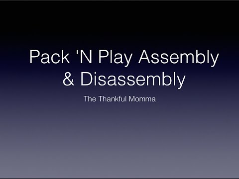 The easy assembly of Pack N Play