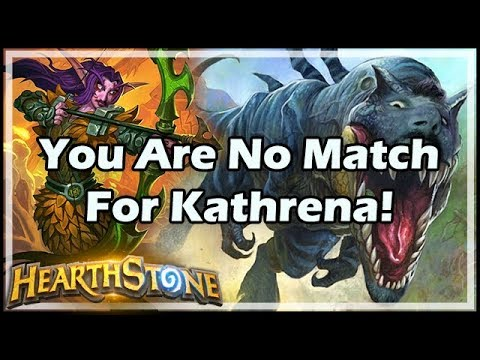 [Hearthstone] You Are No Match For Kathrena!