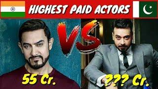 ® ✅ Top 5 Highest paid INDIAN Actors Vs PAKISTANI Actors 2018