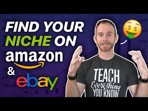 How to Find an Amazon and eBay Niche that will Make You a Lot of Money