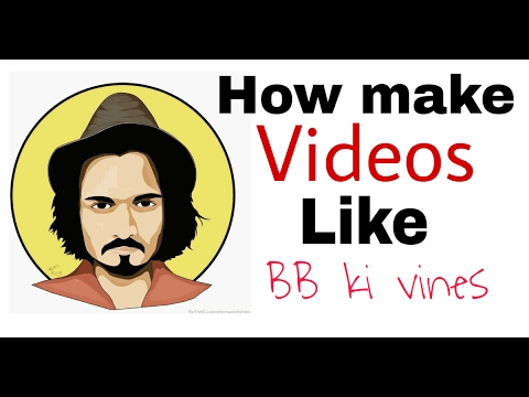 How make videos like BB ki Vines!!! ( Simple method with Android mobile)
